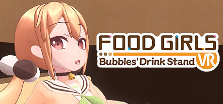 [VR交流学习] 食用系少女 VR(Food Girls - Bubbles' Drink Stand VR)