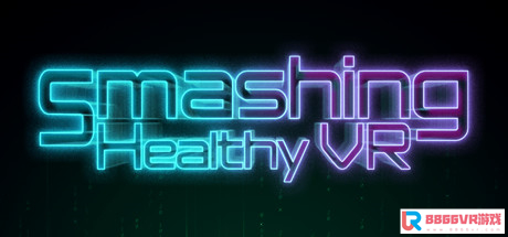 [VR交流学习] 像素击打VR(Smashing Healthy VR)vr game crack