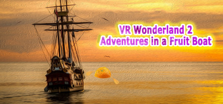 [VR游戏下载]VR仙境2 (VR Wonderland 2:Adventures in a Fruit Boat)